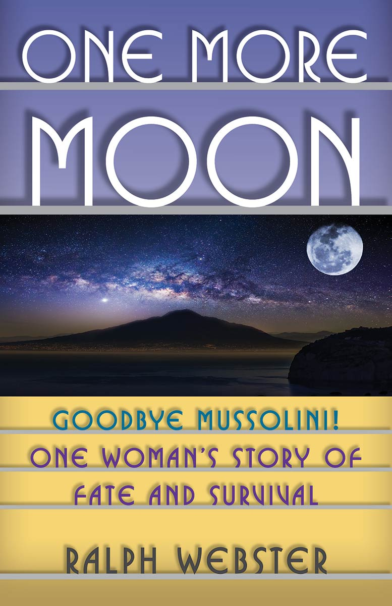 In One More Moon Ralph Webster tells his grandmother's story, in her words, of being a German Jew living in Italy and fleeing for her life. #BookReview #Biography