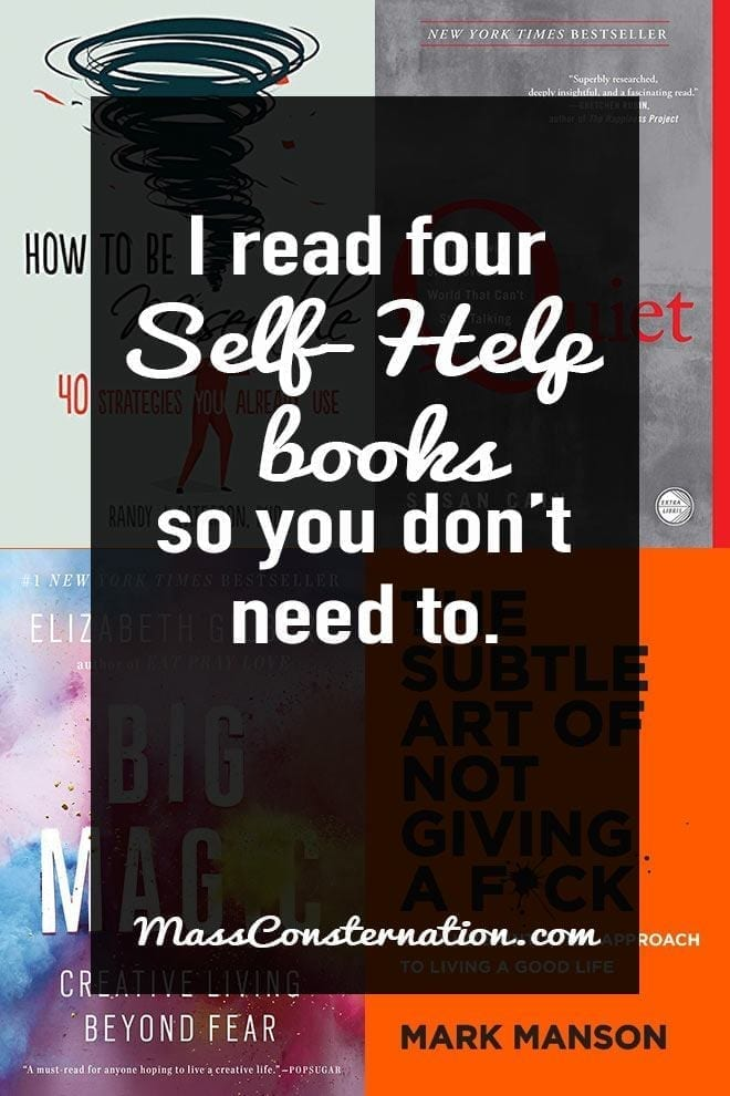 Self-help books tend to be a little bit useful and a lot of fluff. I\'ve read four self-help books to save you the time and just get the good bits.
