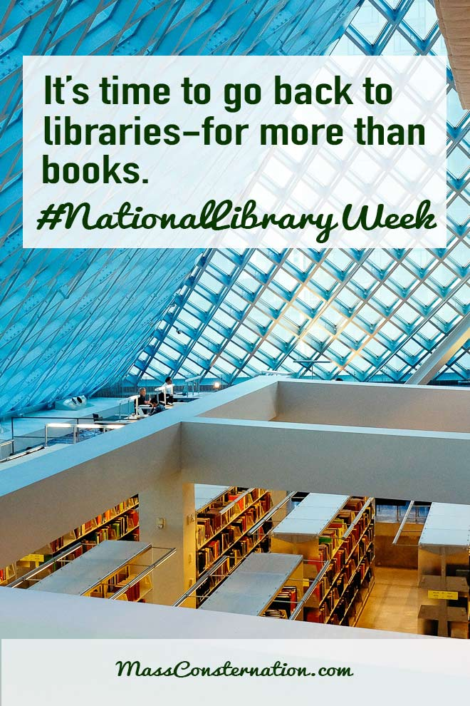 When was the last time you visited a library? It's National Library Week, perfect to go back. Libraries aren't just books anymore.