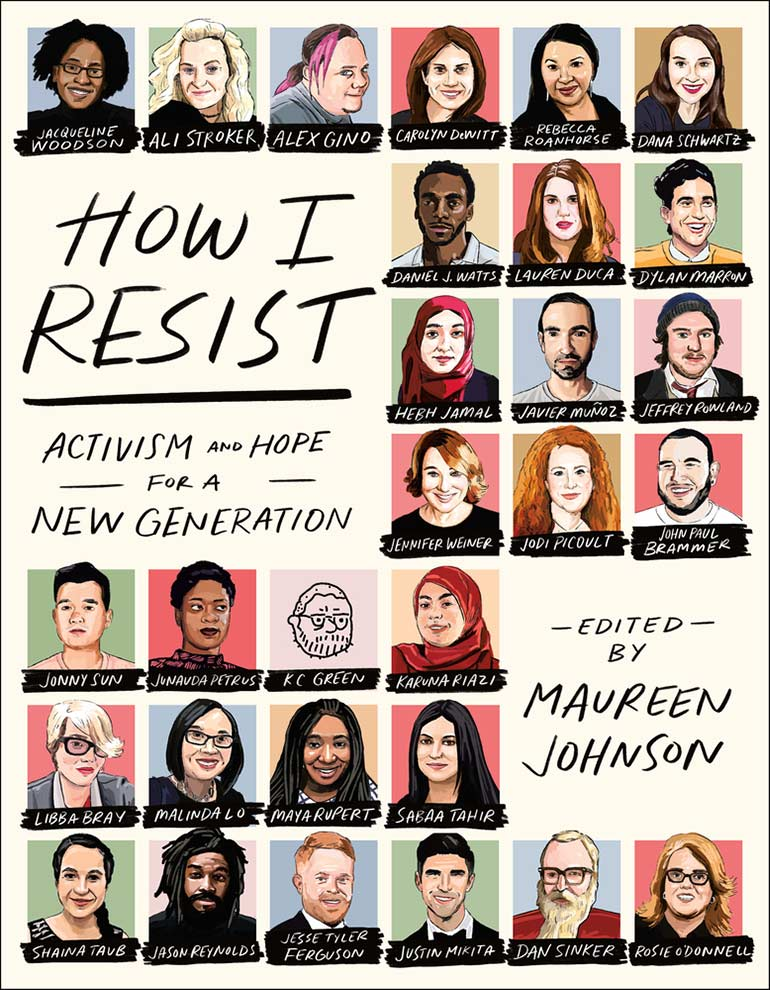A guide for how to resist the current nastiness in the world. How I Resist is edited by Maureen Johnson. #YABooks #BookReview #NewRelease