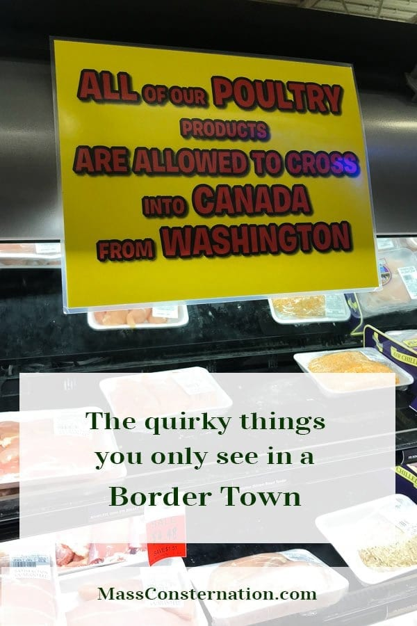 Have you spent time in a border town? They are a little quirky with things you don't see in other places.  #travel #washingtonstate #canada #unitedstates #america