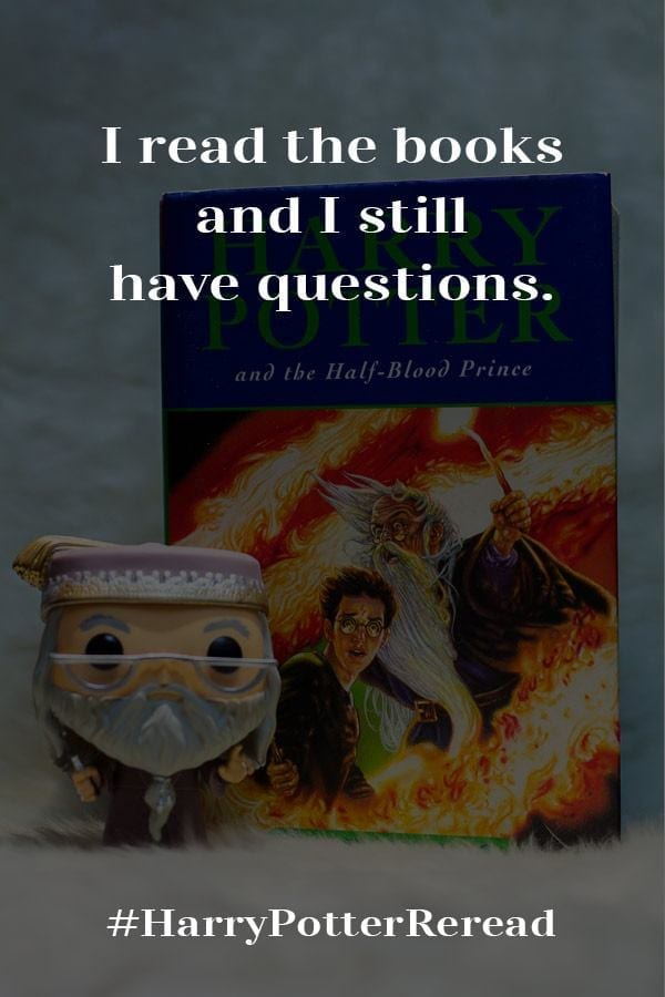 The more I read the books, the more unanswered questions I have. Here are my unanswered questions from Harry Potter and the Half-Blood Prince.  #HarryPotter #WizardingWorld #Wizards #HarryPotterAndThePhilosophersStone #HarryPotterAndTheSorcerersStone #Books #Bookish #BookBlogger #MassConsternation