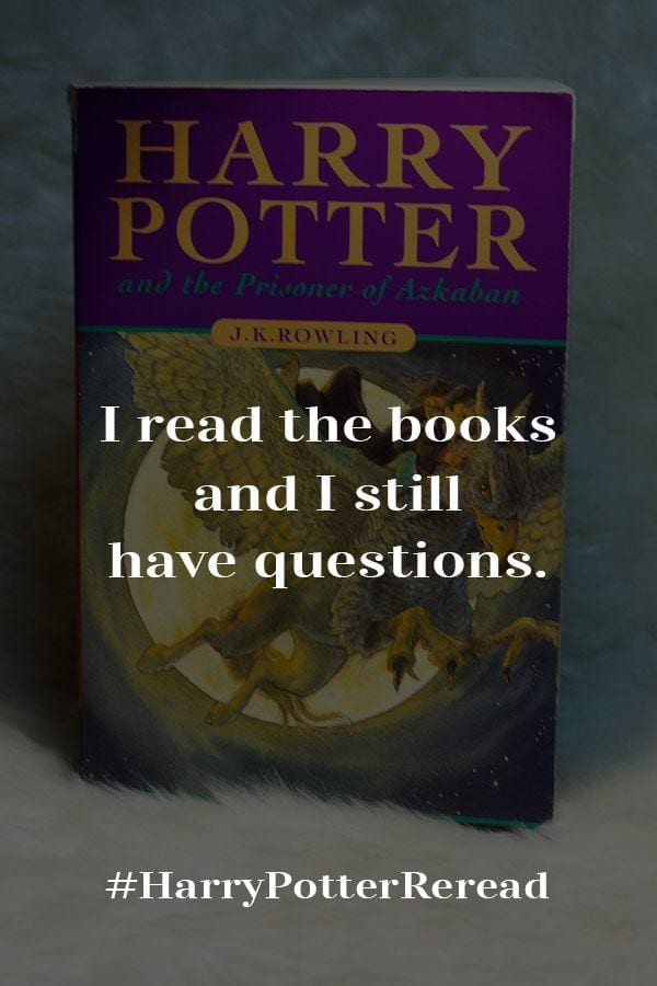The more I read the books, the more unanswered questions I have. Here are my unanswered questions from Harry Potter and the Prisoner of Azkaban.   #HarryPotter #WizardingWorld #Wizards #HarryPotterAndThePhilosophersStone #HarryPotterAndTheSorcerersStone #Books #Bookish #BookBlogger #MassConsternation