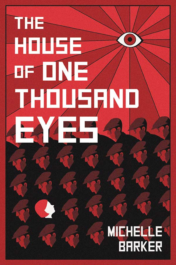 Who can Lena trust in 1980s Berlin, when she\'s a cleaner for the Stasi and her uncle is missing? The House of a Thousand Eyes is a new novel by Michelle Barker.  #YABooks #Books #BookReview #HistoricalFiction #MassConsternation