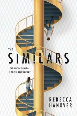 Would you attend boarding school with your clone? The Similars by Rebecca Hanover