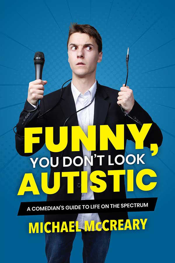 Michael McCreary is a stand up comic, and now a published author, and an advocate for those with autism, and he's also on the spectrum. And he's funny.  #BookReview #Memoirs #Biography #Books #BookReview #BookBlogger #MichaelMcCreary #Autism #FunnyYouDontLookAutistic