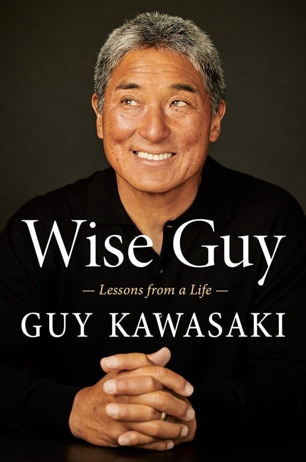 In Wise Guy, Guy Kawasaki shared the wisdom he gained through working with Apple, choosing college, learning from his kids, and surfing.  #Biography #GuyKawasaki #Memoirs #WiseGuy #Books